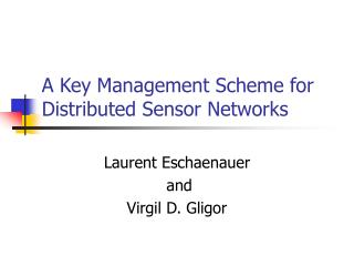 A Key Management Scheme for Distributed Sensor Networks