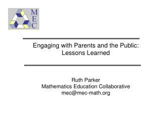 Engaging with Parents and the Public: Lessons Learned Ruth Parker