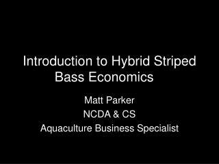Introduction to Hybrid Striped Bass Economics