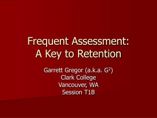 Frequent Assessment: A Key to Retention