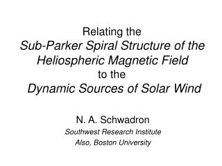 N. A. Schwadron Southwest Research Institute Also, Boston University