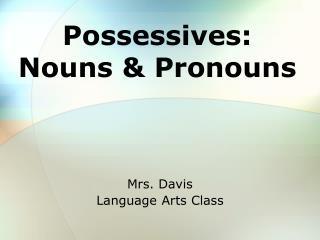 Possessives: Nouns & Pronouns
