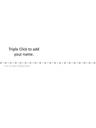 Triple Click to add your name.
