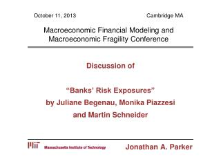 "Discussion of ""Banks' Risk Exposures"" by  Juliane Begenau, Monika Piazzesi  and Martin Schneider"