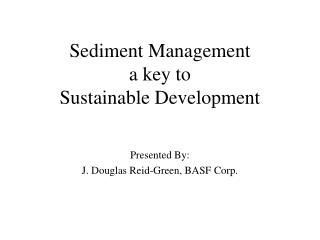 Sediment Management a key to Sustainable Development