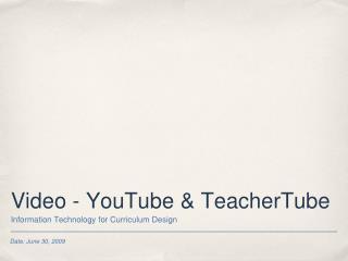Video - YouTube & TeacherTube