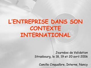 L'ENTREPRISE DANS SON CONTEXTE   INTERNATIONAL