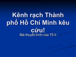 Kênh rạch Thành phố Hồ Chí Minh kêu cứu!