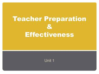 Teacher Preparation  &  Effectiveness