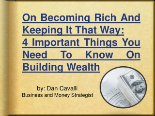 On Becoming Rich And Keeping It That Way: Wealth Building