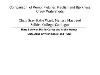 Comparison  of Kemp, Fletcher, Redfish and Bjerkness Creek Watersheds