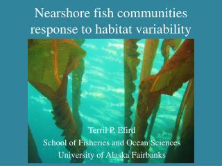 Nearshore fish communities response to habitat variability
