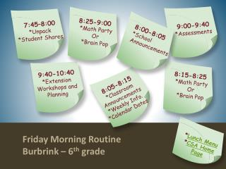 Friday Morning Routine Burbrink – 6 th  grade