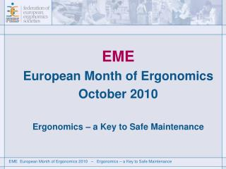 EME European Month of Ergonomics   October 2010 Ergonomics – a Key to Safe Maintenance