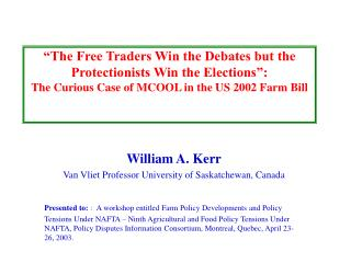 William A. Kerr Van Vliet Professor University of Saskatchewan, Canada