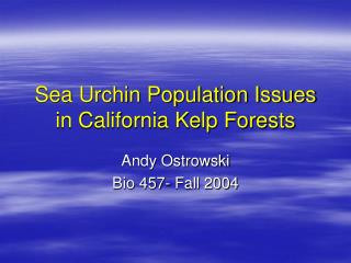 Sea Urchin Population Issues in California Kelp Forests