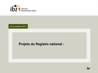 Projets du Registre national :