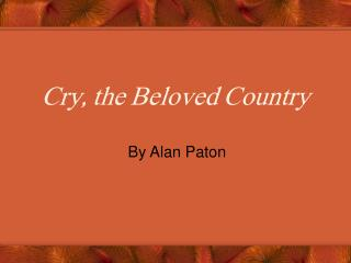 alan paton cry the beloved country Looking for books by alan paton see all books authored by alan paton, including cry, the beloved country, and too late the phalarope, and more on thriftbookscom.