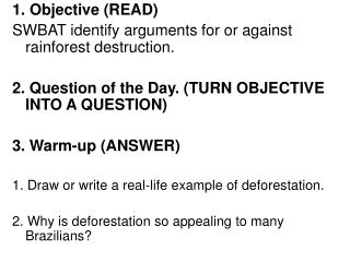 1. Objective (READ) SWBAT identify arguments for or against rainforest destruction.