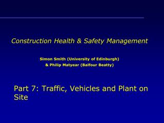 Part 7: Traffic, Vehicles and Plant on Site