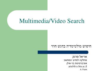 Multimedia/Video Search