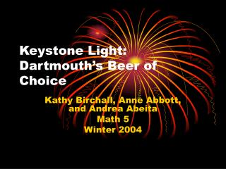 Keystone Light: Dartmouth�s Beer of Choice
