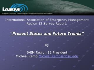 International Association of Emergency Management   Region 12 Survey Report: