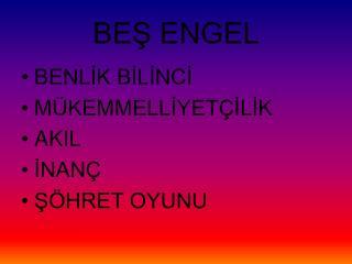 BEŞ ENGEL