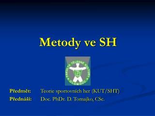 Metody ve SH
