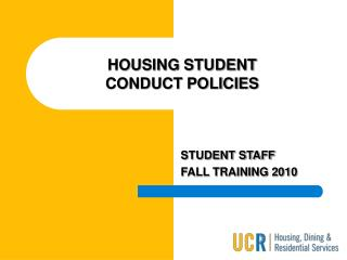 HOUSING STUDENT CONDUCT POLICIES