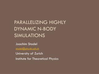 Parallelizing Highly Dynamic N-Body Simulations
