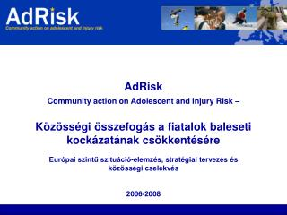 AdRisk   Community action on Adolescent and Injury Risk –