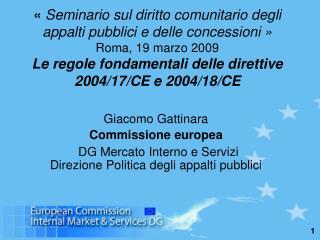 Seminario sul diritto comunitario degli appalti pubblici e delle concessioni   Roma, 19 marzo 2009 Le regole fondament