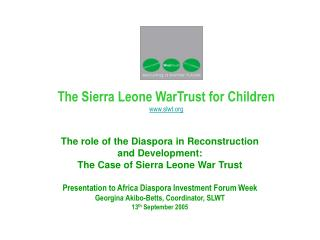 The Sierra Leone WarTrust for Children slwt