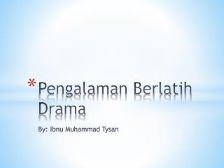 Pengalaman Berlatih Drama