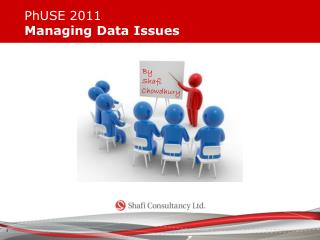 PhUSE 2011  Managing Data Issues