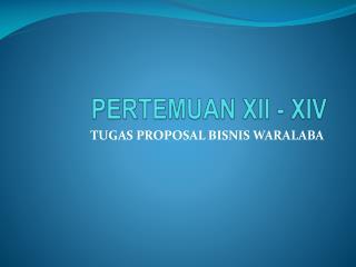 PERTEMUAN  X I I  -  XI V