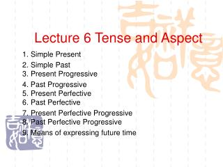 Lecture 6 Tense and Aspect