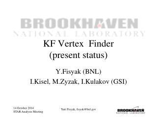 KF Vertex   F inder  (present status)