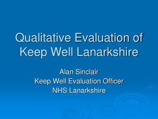 Qualitative Evaluation of Keep Well Lanarkshire