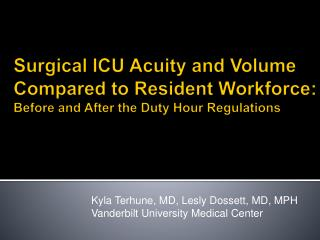 Kyla Terhune, MD, Lesly Dossett, MD, MPH Vanderbilt University Medical Center