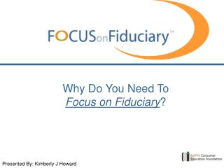 Why Do You Need To Focus on Fiduciary ?