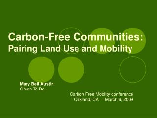 Carbon-Free Communities: Pairing Land Use and Mobility