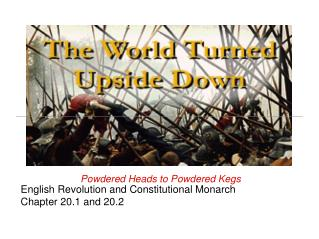 English Revolution and Constitutional Monarch  Chapter 20.1 and 20.2