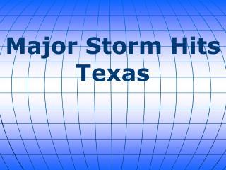Major Storm Hits Texas
