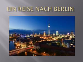 Ein reise NACH berlin