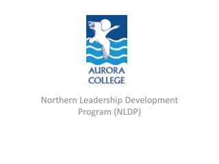 Northern Leadership Development Program (NLDP)