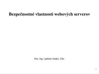 Bezpe č nostné vlastnosti webov ý ch serverov