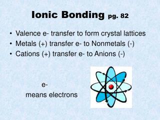 Ionic Bonding  pg. 82
