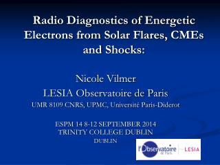Radio Diagnostics of  Energetic  Electrons  from  Solar  Flares ,  CMEs  and  Shocks :